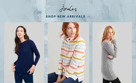 Joules | click to shop new arrivals